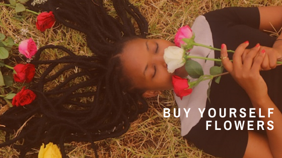 Buy Yourself Flowers
