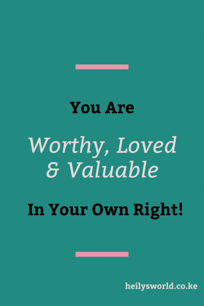 You are worthy and Loved