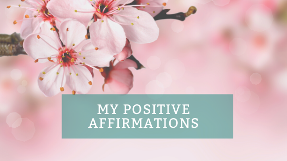 My Positive Affirmations